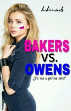 Bakers VS. Owens ®|Terminada✔ by Lachicanovels