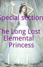 Special Section : The Long Lost Elemental Princess by shairaMaeLoveV