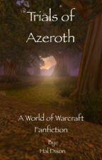 Trials of Azeroth by haldixon1
