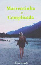 Marrentinha e Complicada by Confusand0