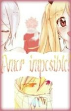 ¿Amor imposible? (Nalu) by Fairytail_NaLu_