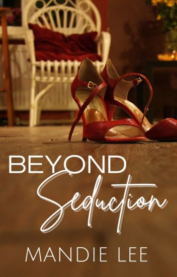 Beyond Seduction (LAST CHAPTERS DELETED)