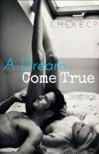 A Dream Come True by chekecp