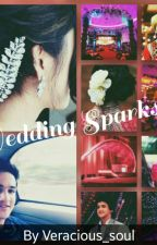 Wedding Sparks by veracious_soul