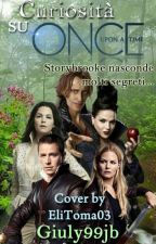 Curiosità Su Once Upon A Time (Italian Edition) by Giuly99jb