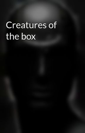 Creatures of the box by AdamBell97