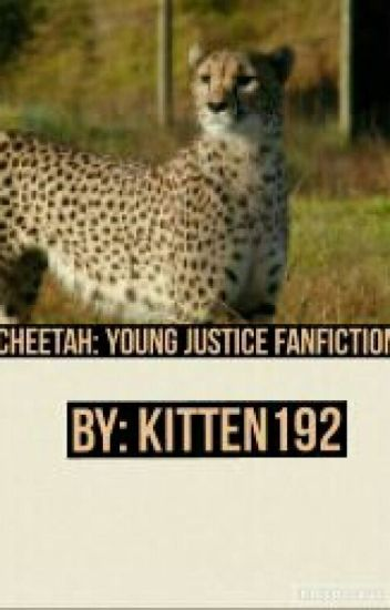 Cheetah : Young Justice Fanfiction