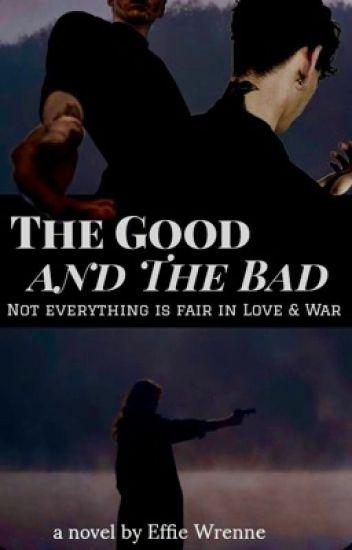 Good to bad (BEING Rewritten)