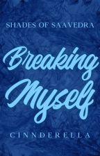 Breaking Myself (SB Series #2)  by cinnderella