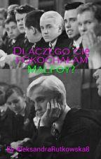Dlaczego Cię pokochałam Malfoy? by I_love_Sans