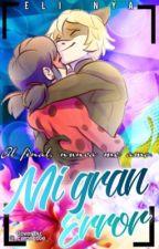 MI GRAN ERROR by Eli_Nya