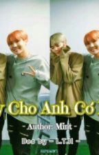 [LONGFIC]  [HopeMin]  Hãy Cho Anh Cơ Hội  by So__Min