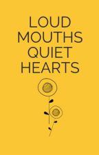 loud mouths | quiet hearts by taciturn_molecules