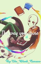 The way you shine  by The_Blank_Canvase