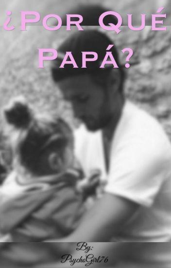 ¿Por Qué Papá?