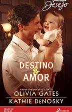 Destinos Cruzados - Kathie Denosky (Série Bilionários e Bebês) by LilianOliveira038