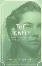 The Lonely by FoolishDayDreamer84