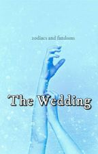 The Wedding {Book 2} Complete  by zodiacs_and_fandoms