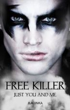 FREE KILLER - JUST YOU AND ME by TerezaHrdinova