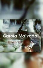 Garota Malvada ( Em Pausa ) by Ellen10cris