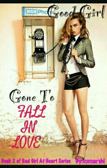 Good Girl Gone To Fall In Love (BOOK 3)