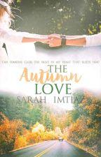 The Autumn Love by imtiazsarah