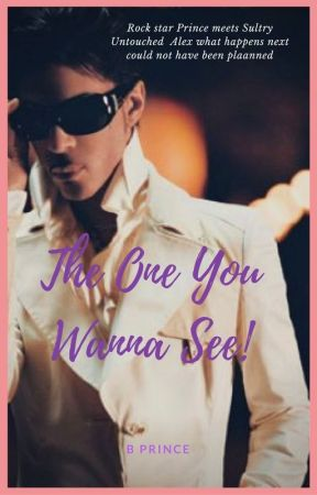 The One You Wanna See by bprinceauthor