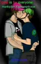 Love Is For Everyone Markiplier X Jacksepticeye !DISCONTIUED¡ by lifecrafter