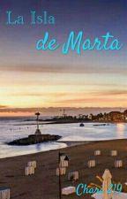 La Isla de Marta  by Chari219
