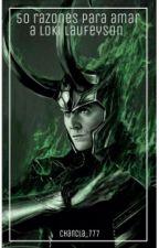 «50 Razones para amar a Loki Laufeyson» by chancla-Antoshka