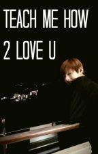 teach me how to love you | vkook by faukook