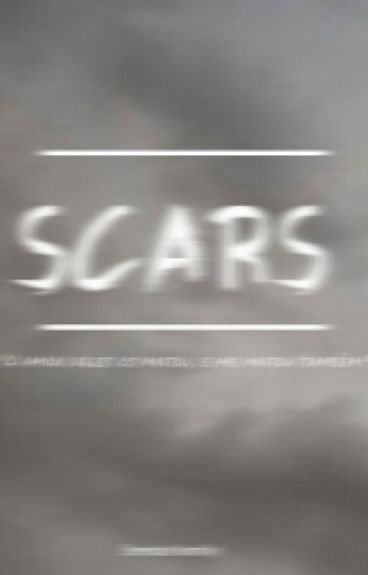 Scars >>> (Daddy)