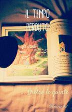 """Dietro le quinte de """"Il tempo perduto""""  by Koira91"""