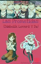 Las Prometida (Diabolik Lovers Y Tu) by Lupita_Mukami