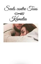 { Kamelia } Seuls contre tous by Hell__No
