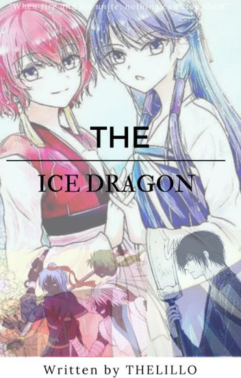 The Ice Dragon || Akatsuki no Yona fanfiction// Yona of the Dawn