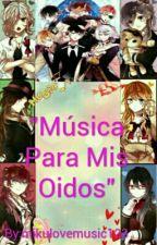 """Música Para Mis Oidos"" by Mizuki_Natsumezaka"