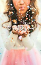 Two to Tango, One to Love by TheSophieHayes