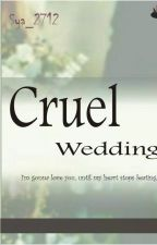Cruel Wedding by Sya_2712
