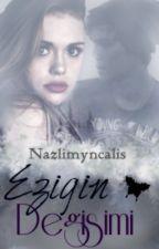 EZİĞİN DEGİŞİMİ by nazlimyncalis