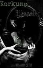 Korkunç Hikayeler by Nisanur57