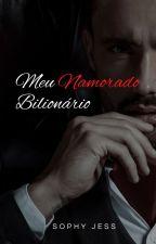 Meu Namorado Bilionário - VOLUME 1 by sophyjess