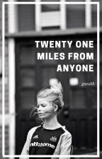 Twenty one miles from anyone | j.d by gneahh