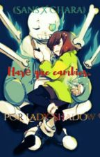 Haré que Cambies. (Sans X Chara) by lady-shadow