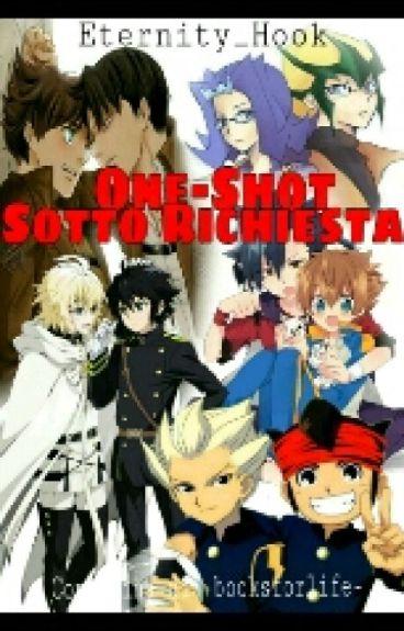 One-Shot Sotto Richiesta (STOP ALLE RICHIESTE)