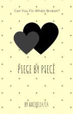 Piece by piece by Rachel14714