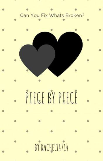 Piece by piece