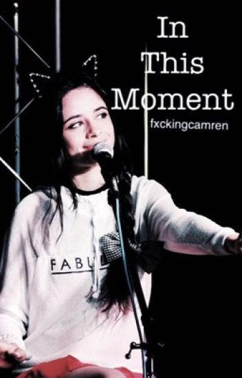 In This Moment ( Camila/You )