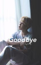 Goodbye | jimin  by CallMeSugadaddy