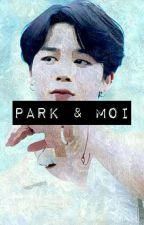 Park & Moi [bts.pjm] by smoke_the_jibooty